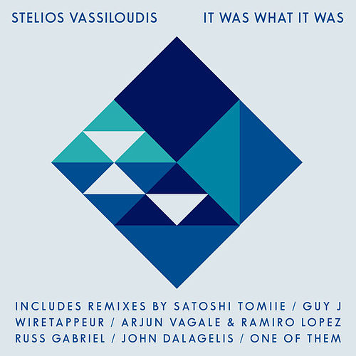 It Was What It Was Remixes by Stelios Vassiloudis