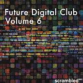 Future Digital Club, Vol. 6 by Various Artists