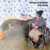 Slip Away by Total Slacker