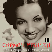 The Conqueror of Hollywood by Carmen Miranda