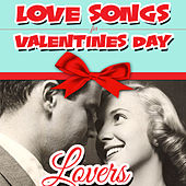 Love Songs for Valentines Day Lovers von Various Artists