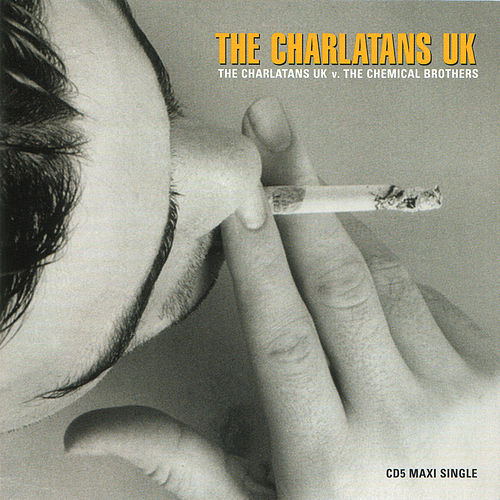 The Charlatans Vs. the Chemical Brothers by Charlatans U.K.