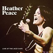 Live at the Jazz Cafe 2013 by Heather Peace