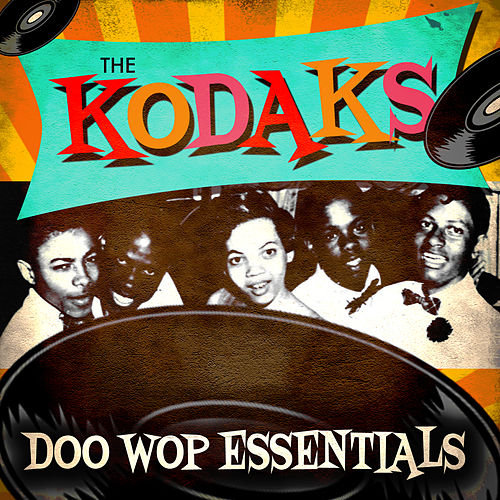 Doo Wop Essentials by The Kodaks