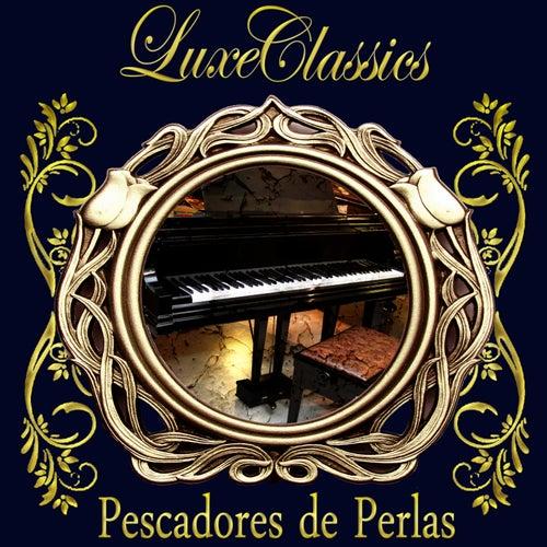 Luxe Classics: Pescadores de Perlas by Orquesta Lírica de Barcelona