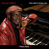 You Don't Know Me Volume I by George Cables