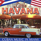 Pequeña Havana. Cuban Music in Miami by Various Artists