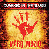 Covered in the Blood by Marq Muziq