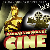 Bandas Sonoras de Cine Vol. 8. 12 Canciones de Película by Various Artists