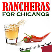 Rancheras for Chicanos. The Mexican Homeland by Various Artists