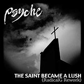 The Saint Became a Lush (Radical.G Rework) by Psyche