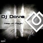 Keep on Playin by DJ Dove