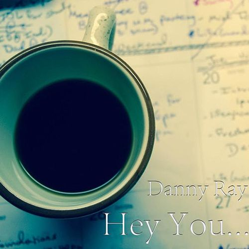 Hey You... by Danny Ray