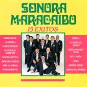 Sonora Maracaibo: 15 Éxitos by Sonora Maracaibo
