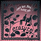 Don't Say You Love Me by Erasure