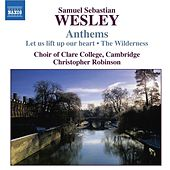 WESLEY, S.S.: Anthems by Cambridge Clare College Choir