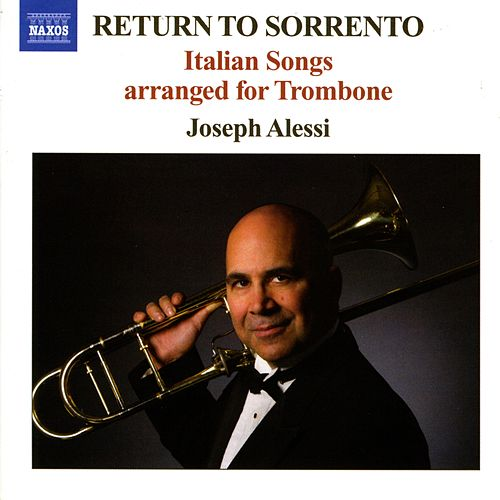 RETURN TO SORRENTO - Italian Songs arranged for Trombone by Joseph Alessi