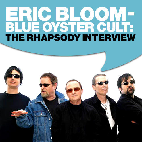 Blue Oyster Cult-Eric Bloom: The Rhapsody Interview by Blue Oyster Cult