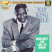 Wouldn't You Like to Know by Nat King Cole