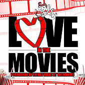 Love in the Movies by Friday Night At The Movies