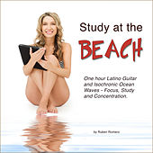 Study at the Beach (One Hour Latino Guitar & Isochronic Ocean Waves for Focus, Study & Concentration) by Ruben Romero