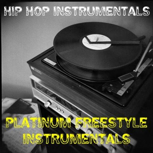Hip Hop Instrumentals: Platinum Freestyle Instrumentals by Hip Hop Instrumentals