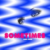Sometimes by Laurel Crown