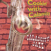 Cookin' With Calamity by Calamity Jazz