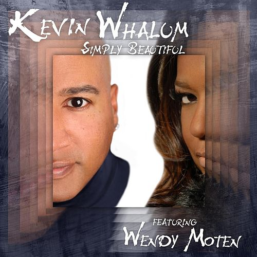 Simply Beautiful (feat. Wendy Moten) by Kevin Whalum