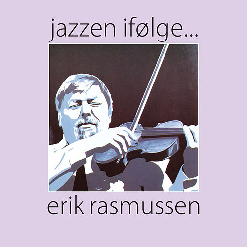 Jazzen ifølge ... Erik Rasmussen by Jesper Lundgaard