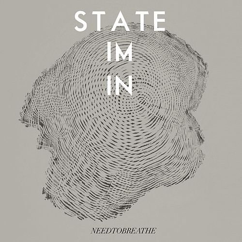 State I'm In by Needtobreathe