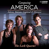 Composing America: The Lark Quartet by Various Artists
