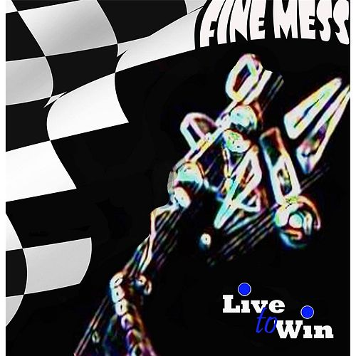 Live to Win by Fine Mess
