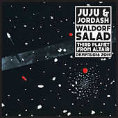 Waldorf Salad/Third Planet from Altair by Juju & Jordash
