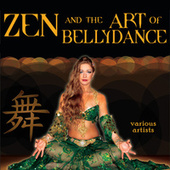 Zen & The Art Of Bellydance by Various Artists