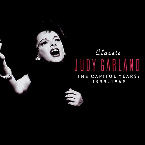 The Capitol Years: 1955-1965 by Judy Garland