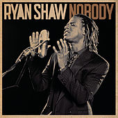 Nobody by Ryan Shaw