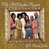 We Praise You by The McClurkin Project