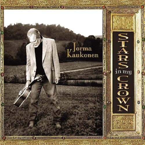 Stars In My Crown by Jorma Kaukonen