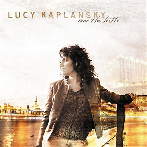 Over The Hills by Lucy Kaplansky