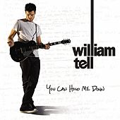 You Can Hold Me Down by William Tell