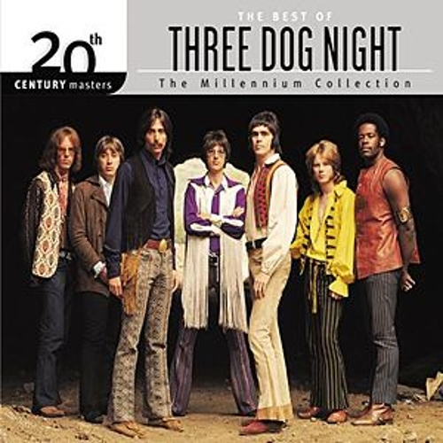 The Best Of Three Dog Night 20th Century Masters The Millennium Collection Best Of Three Dog Night by Three Dog Night