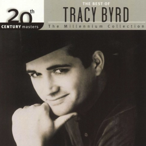 The  Best of Tracy Byrd 20th Century Masters The Millennium Collection by Tracy Byrd