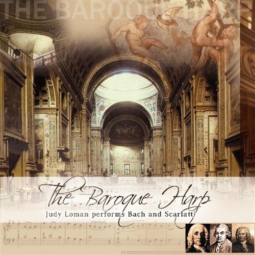 The Baroque Harp - Judy Loman Performs Bach And Scarlatti by Judy Loman