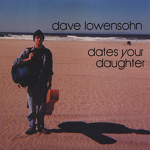 Dave Lowensohn Dates Your Daughter by Speechwriters LLC