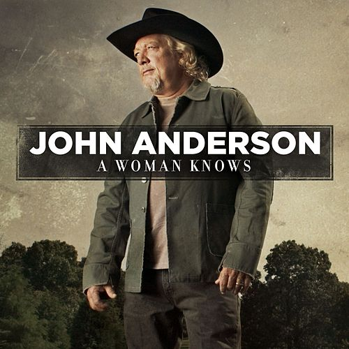 A Woman Knows by John Anderson