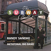 The Subway Ballet by Randy Sandke