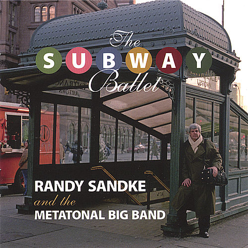 The Subway Ballet by Randy Sandke