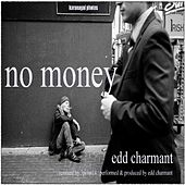 No Money by Edd Charmant