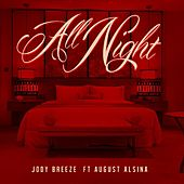 All Night (feat. August Alsina) by Jody Breeze